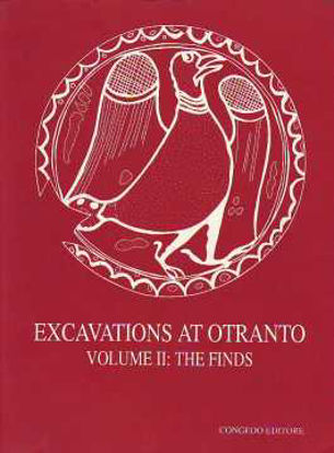 Immagine di EXCAVATIONS AT OTRANTO VOLUME 2 THE FINDS (SCAVI A OTRANTO)