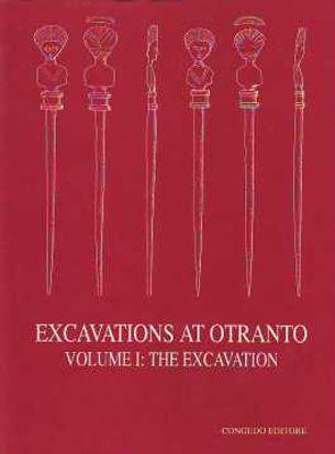 Immagine di EXCAVATIONS AT OTRANTO VOLUME 1 THE EXCAVATION (SCAVI A OTRANTO)