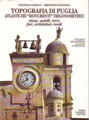 Immagine di Topografia di Puglia. Atlante dei «Monumenti» trigonometrici. Chiese, castelli, torri, fari, architetture rurali