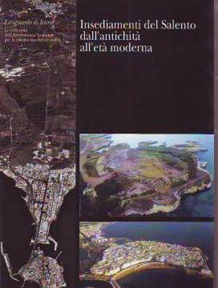 Immagine di Insediamenti del Salento. Dall'antichità all'età moderna. Lo sguardo di Icaro