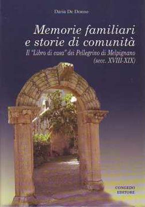 Immagine di Memorie familiari e storie di comunità. Il «libro di casa» dei Pellegrino di Melpignano (secc. XVIII-XIX)