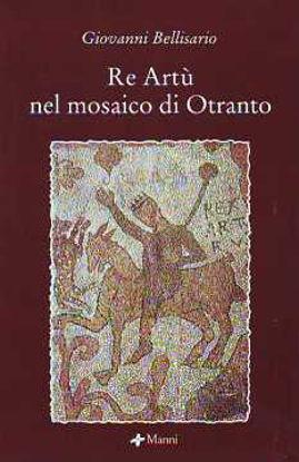 Immagine di Re Artù nel mosaico di Otranto
