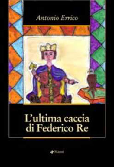 Immagine di L'ultima caccia di Federico Re
