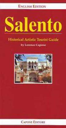 Immagine di Salento. Historical Artistic Tourist Guide (English edition)