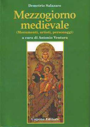 Immagine di Mezzogiorno medievale. Monumenti, artisti, personaggi