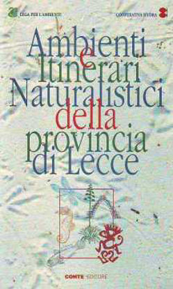 Immagine di Ambienti e itinerari naturalistici della Provincia di Lecce