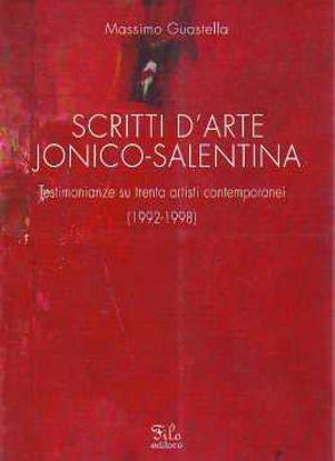 Immagine di Scritti d'arte Jonico - Salentina. Testimonianze su trenta artisti contemporanei 1992 1998