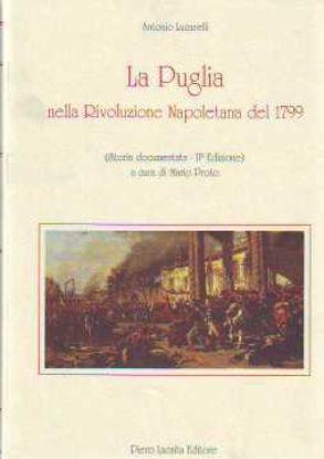 Immagine di La Puglia nella rivoluzione napoletana del 1799 - (STORIA DOCUMENTATA)
