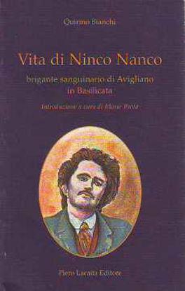 Immagine di Vita di Ninco Nanco. Brigante sanguinario di Avigliano in Basilicata