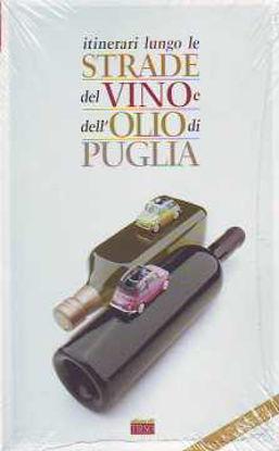 Immagine di Itinerari lungo le strade del vino e dell'olio. Libro + poster