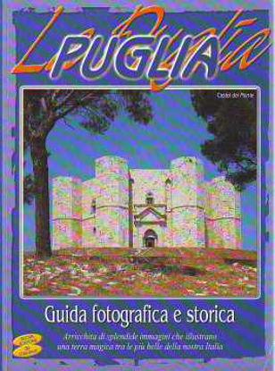 Immagine di La Puglia. Guida fotografica e storica