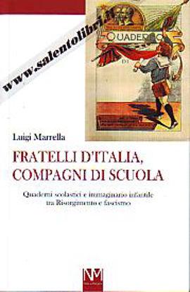 Immagine di Fratelli d'Italia, compagni di scuola. Quaderni scolastici..