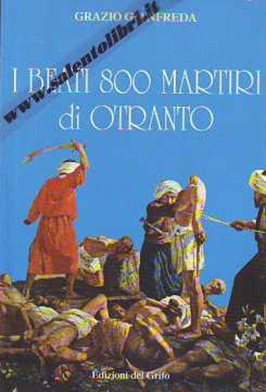 Immagine di I beati 800 martiri di Otranto