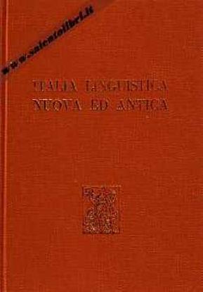 Immagine di Italia linguistica nuova ed antica. Studi in memoria di Oronzo Parlangeli
