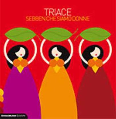Immagine di Sebben che siamo donne (Triace)