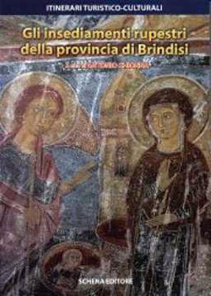 Immagine di Gli insediamenti rupestri della provincia di Brindisi. Itinerari turistico-culturali