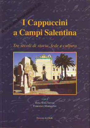 Immagine di I Cappuccini a Campi Salentina Tre secoli di storia, fede e cultura