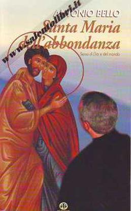 Immagine di Santa Maria dell'abbondanza. Serva di Dio e dell'uomo