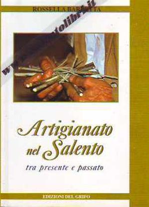 Immagine di ARTIGIANATO NEL SALENTO. Tra presente e passato