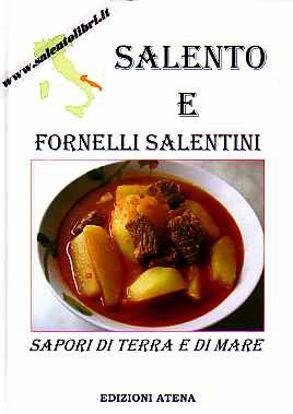 Immagine di Salento e fornelli salentini. Sapori di terra e di mare