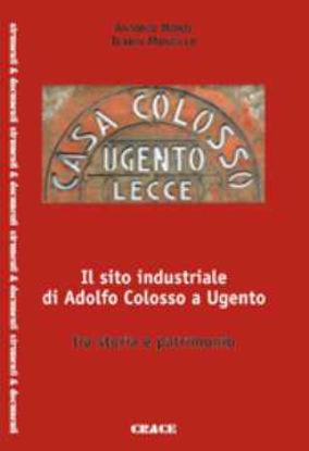 Immagine di Il sito industriale di Adolfo Colosso a Ugento Storia e patrimonio