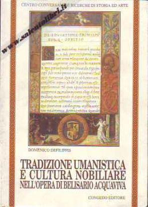 Immagine di Tradizione umanistica e cultura nobiliare nell'opera di Belisario Acquaviva