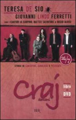 Immagine di Craj domani. Storie di cantori, cavalieri e pizzicate. Con DVD