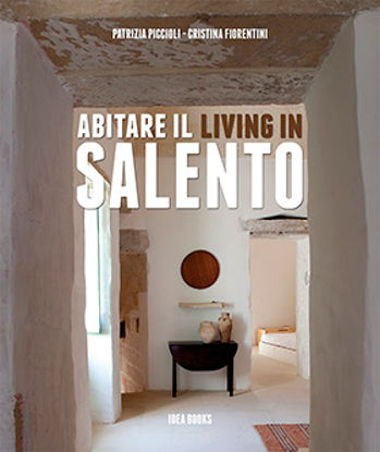 Immagine di Abitare il Salento - Living in Salento