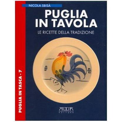 Immagine di Puglia in Tavola. Le ricette della Tradizione