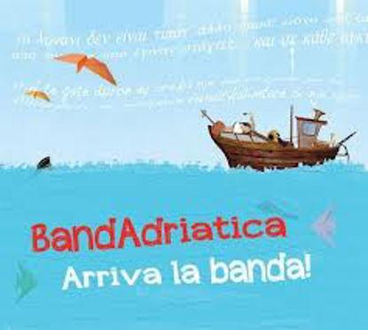 Immagine di Arriva la banda (Bandadriatica)