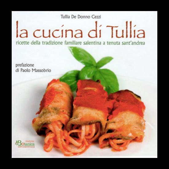 Immagine di La cucina di Tullia. Ricette della tradizione familiare salentina a Tenuta Sant'Andrea