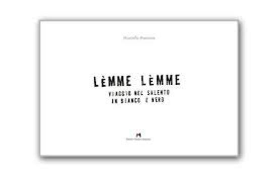 Immagine di Lemme Lemme. Viaggio nel Salento in bianco e nero