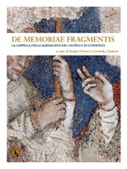 Immagine di De Memoriae Fragmentis. La Cappella della Maddalena nel Castello di Copertino