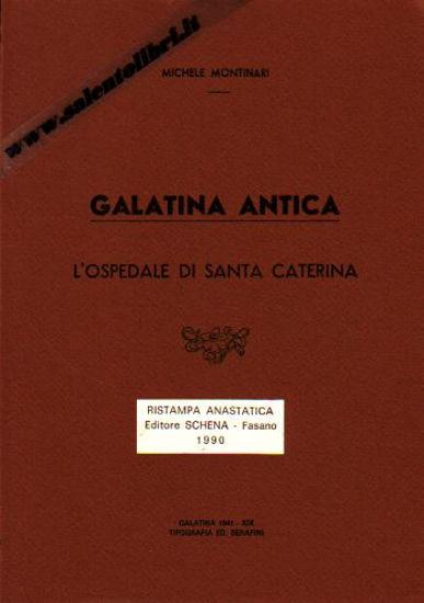 Immagine di Galatina Antica. L'Ospedale di Santa Caterina
