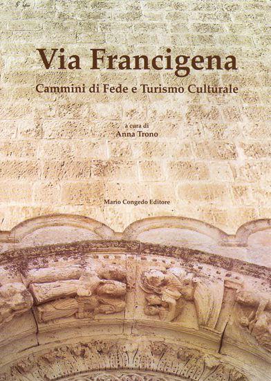 Immagine di Via Francigena. Cammini di Fede e Turismo Culturale