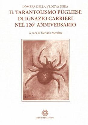 Immagine di Il tarantolismo pugliese di Ignazio Carrieri nel 120° anniversario