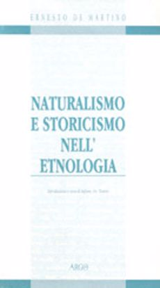 Immagine di Naturalismo e storicismo nell'etnologia