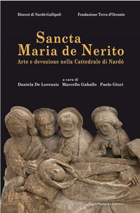 Immagine di Sancta Maria de Nerito. Arte e devozione nella Cattedrale di Nardò