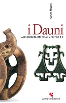Immagine di I Dauni. Archeologia dal IX al V secolo A.C