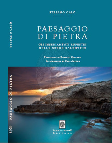 Immagine di Paesaggio di Pietra. Gli insediamenti rupestri delle Serre Salentine