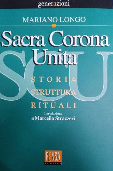 Immagine di Sacra Corona Unita. Storia, struttura, rituali.