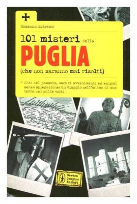 Immagine di 101 misteri della Puglia (che non saranno mai risolti)