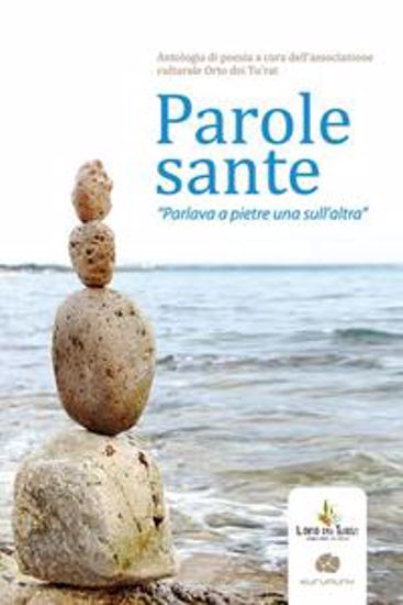 """Immagine di Parole Sante. """"Parlava a Pietre una sull'Altra"""""""