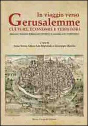 Immagine di In viaggio Verso Gerusalemme. Culture, Economie e Territori. Walking Toward Gerusalem: Cultures,economies and Territories