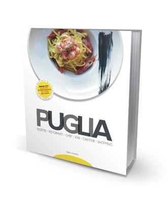 Immagine di Puglia 2016. Ricette Ristoranti Chef Vini Shopping