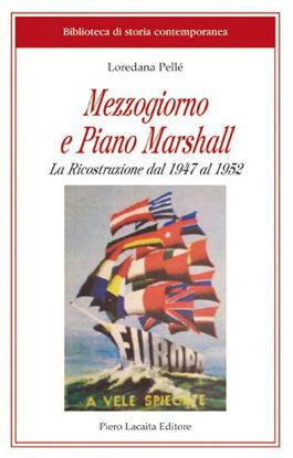 Immagine di Mezzogiorno e Piano Marshall. La Ricostruzione dal 1947 al 1952