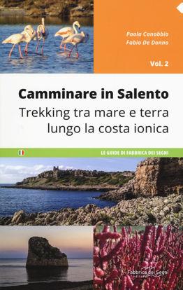 Immagine di Camminare in Salento 2 - Trekking tra mare e terra lungo la costa ionica