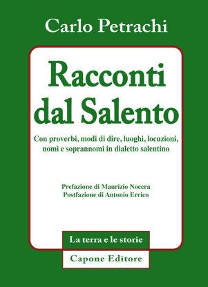 Immagine di Racconti dal Salento. Con proverbi, modi di dire, luoghi, locuzioni, nomi e soprannomi in dialetto