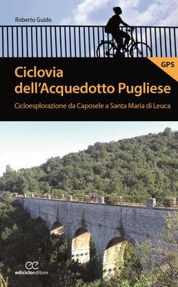Immagine di Ciclovia dell'Acquedotto Pugliese. Cicloesplorazione da Caposele a Santa Maria di Leuca