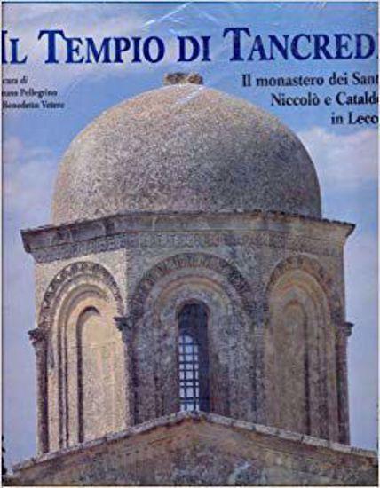Immagine di Il tempio di Tancredi. Il complesso conventuale dei Santi Niccolò e Cataldo